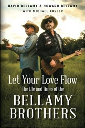 let-your-love-flow-life-and-times-of-the-bellamy-brothers