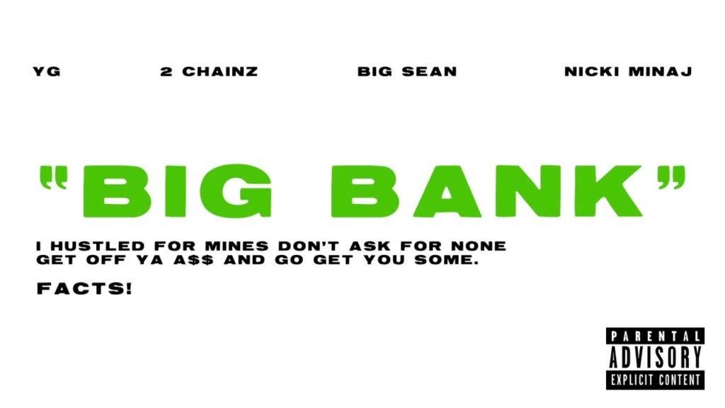 Big Bank Lyrics - YG Ft. Big Sean, 2 Chainz, and Nicki Minaj Big Bank