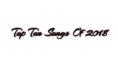 top ten songs of 2018
