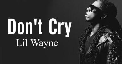 don't cry lyrics lil wayne